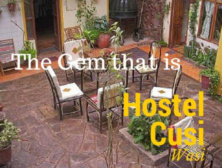 The Gem that is Hostel Cusi Wasi