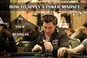 How to apply a poker mindset to your business