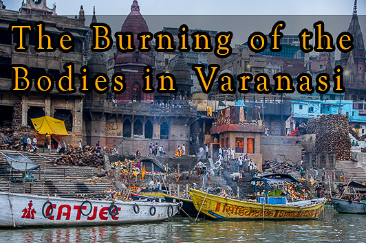 burning of bodies in varanasi