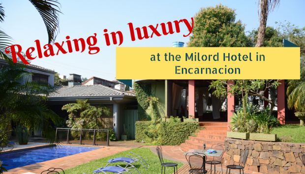 Relaxing in luxury at the Milord Hotel in Encarnacion