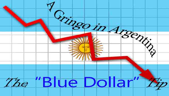 "A Gringo in Argentina: The ""Blue Dollar"" Tip"