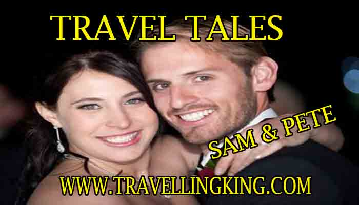 Travel Tales with Sam & Pete – Travellingking.com