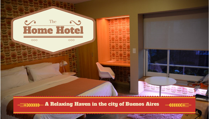 The Home Hotel: A Relaxing Haven in the city of Buenos Aires