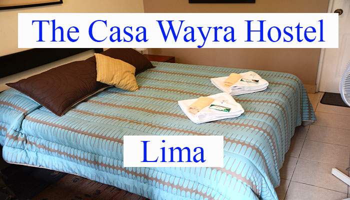 Our Enjoyable Stay at The Casa Wayra Hostel, Lima