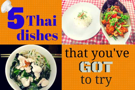 5 Thai dishes you've got to try