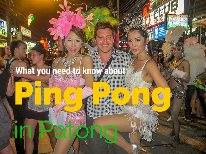 What You Need To Know About Ping Pong in Patong