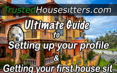 Trusted House Sitters: Ultimate Guide To Setting Up Your Profile & Getting Your First House Sit