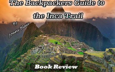 The Backpackers Guide to the Inca Trail – Book Review