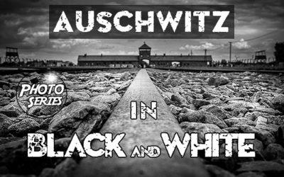 Auschwitz: Black and white photo series