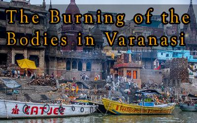 The burning of bodies in Varanasi