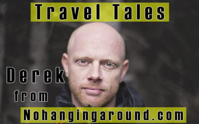 Travel Tales with Derek Cullen from Nohangingaround.com