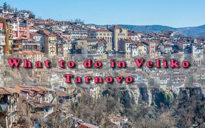 What to do in Veliko Tarnovo