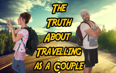 The Truth About Travelling as a Couple