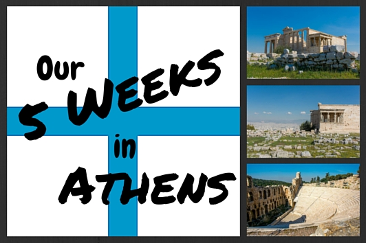 Our 5 Weeks in Athens