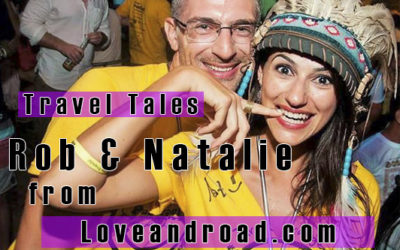 Travel Tales: Rob & Natalie from Loveandroad.com