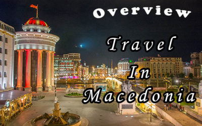 A quick overview for travel in Macedonia