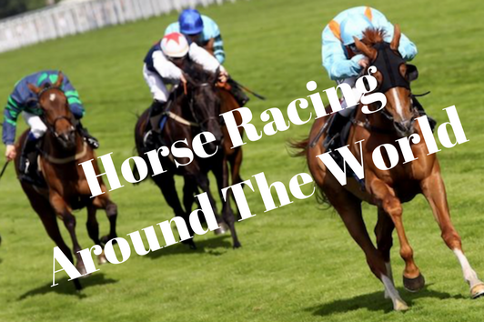Horse Racing Around the World for Every Occasion