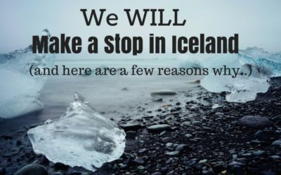 We WILL Make a Stop in Iceland (and here's a few reasons why)