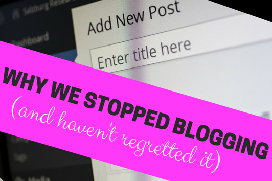 Why we stopped blogging (and haven't regretted it).