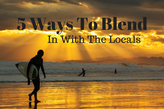 5 ways to blend in with the locals